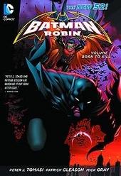 Batman and Robin. Volume 1, Born to kill