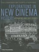 Explorations in new cinema history : approaches and case studies