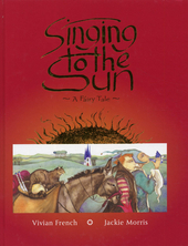 Singing to the sun : a fairy tale