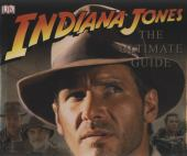 Indiana Jones : the ultimate guide