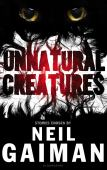 The museum of unnatural history presents Unnatural creatures : a number of stories featuring unnatural creatures al...