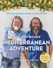 The hairy bikers' mediterranean adventure : 150 easy and tasty recipes to cook at home
