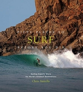 Fifty places to surf before you die : surfing experts share the world's greatest destinations