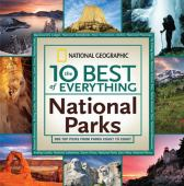 The 10 best of everything national parks : 800 top picks from parks coast to coast