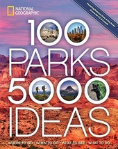 100 parks 5000 ideas : where to go, when to go, what to see, what to do