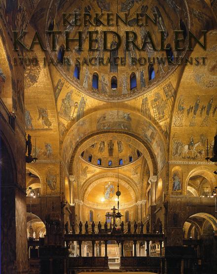 Kerken en kathedralen : 1700 jaar sacrale bouwkunst