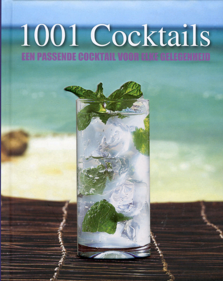 1001 cocktails : een passende cocktail voor elke gelegenheid
