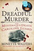 A dreadful murder : the mysterious death of Caroline Luard