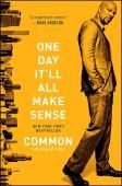 One day it'll all make sense : a memoir