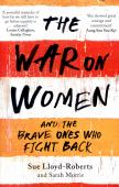 The war on women : and the brave ones who fight back