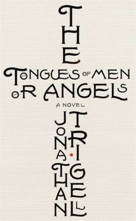 The tongues of men or angels : a novel