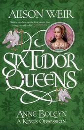 Anne Boleyn : a king's obsession