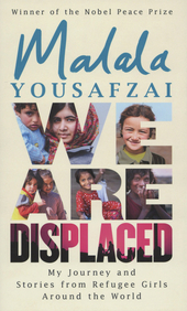 We are displaced : my journey and stories from refugee girls around the world