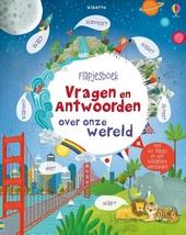 Vragen en antwoorden over onze wereld : flapjesboek