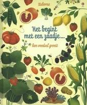 Het begint met een zaadje ... : hoe voedsel groeit