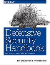 Defensive security handbook : best practices for securing infrastructure