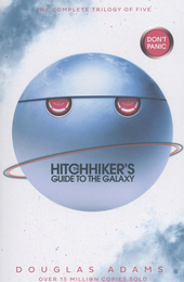 The hitchhiker's guide to the galaxy : a trilogy in five parts