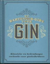 De bartender-gids voor Gin : klassieke en hedendaagse coctails voor ginliefhebbers