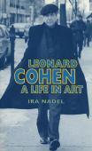 Leonard Cohen : a life in art