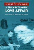 A transatlantic love affair : letters to Nelson Algren