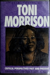 Toni Morrison : critical perspectives past and present