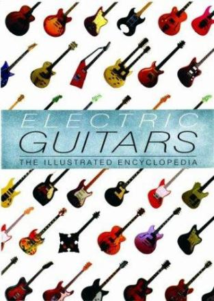 Electric guitars : the illustrated encyclopedia