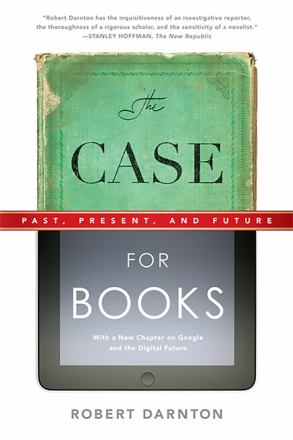 The case for books : past, present, and future