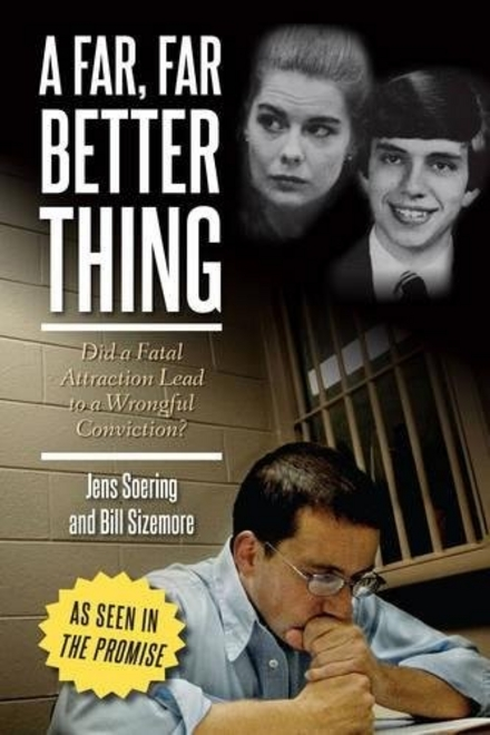 A far, far better thing : did a fatal attraction lead to a wrongful conviction?