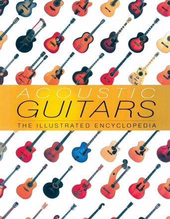 Acoustic guitars : the illustrated encyclopedia