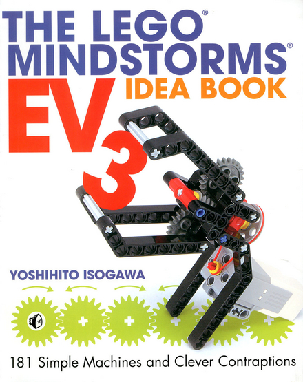 The Lego Mindstorms EV3 idea book : 181 simple machines and clever contraptions