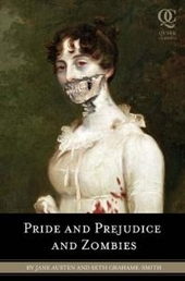 Pride and prejudice and zombies : the classic regency romance, now with ultraviolent zombie mayhem