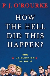 How the hell did this happen? : the US election of 2016
