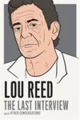 Lou Reed : the last interview and other conversations