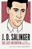 J.D. Salinger : the last interview and other conversations