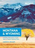 Montana & Wyoming : including Yellowstone, Grand Teton & Glacier National Parks