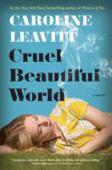 Cruel beautiful world : a novel
