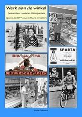 Werk aan de winkel : ambachten, handel en kleinnijverheid tijdens de 20ste eeuw in Puurs en Kalfort