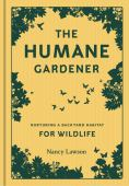 The humane gardener : nurturing a backyard habitat for wildlife