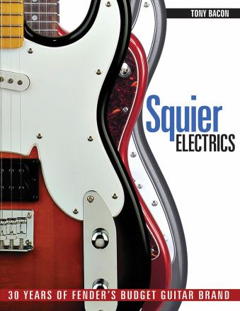 Squier electrics : 30 years of Fender's budget guitar brand