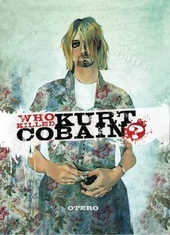 Who killed Kurt Cobain : the story of Boddah