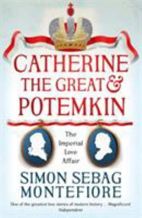Catherina the Great & Potemkin : the imperial love affair