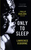 Only to sleep : a Philip Marlowe thriller