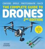 The complete guide to drones : choose, build, photograph, race