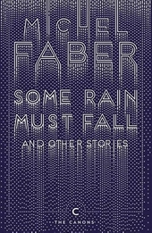 Some rain must fall : and other stories
