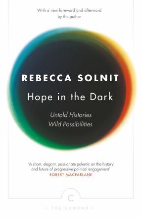 Hope in the dark : untold histories, wild possibilities