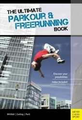 The ultimate parkour & freerunning book : discover your possibilities