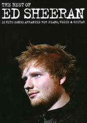The best of Ed Sheeran : 16 hit songs arranged for piano, voice & guitar