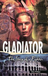 Gladiator : the story of a fighter