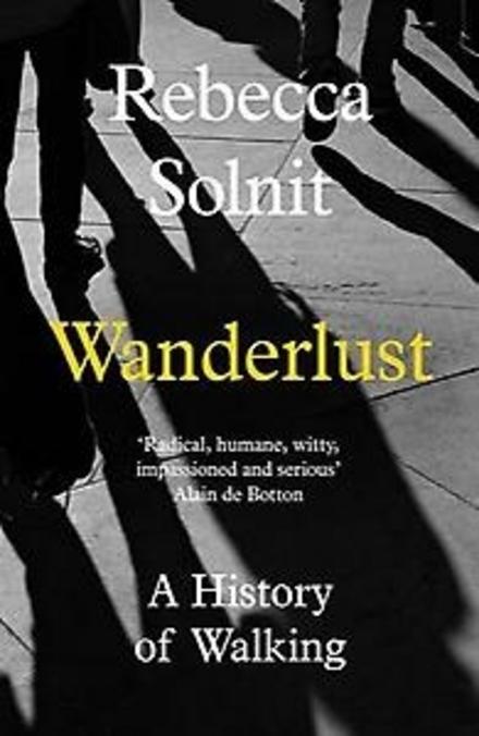 Wanderlust : a history of walking