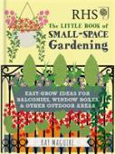 RHS The little book of small-space gardening : easy-grow ideas for balconies, window boxes & other outdoor areas